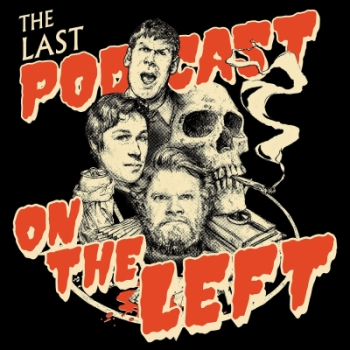 Last podcast of the left